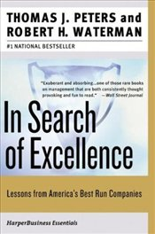 In Search of Excellence : Lessons from Americas Best-Run Companies - Peters, Tom
