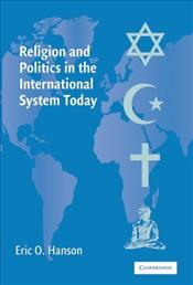 Religion and Politics in the International System Today - Hanson, Eric O.