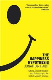 Happiness Hypothesis : Putting Ancient Wisdom to the Test of Modern Science - Haidt, Jonathan