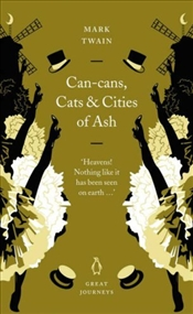 Can-cans, Cats and Cities of Ash - Twain, Mark