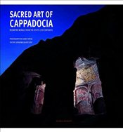 Sacred Art of Cappadocia: Byzantine Murals from the 6th to 13th Centuries - Jolivet-Levy, Catherine