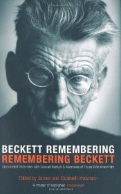 Beckett Remembering : Remembering Beckett - Knowlson, James