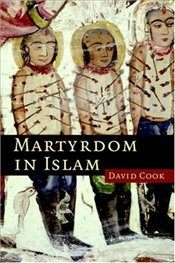 Martyrdom in Islam - Cook, David