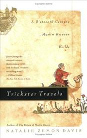 Trickster Travels : Sixteenth-Century Muslim Between Worlds - Davis, Natalie Zemon