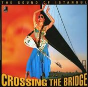 Crossing the Bridge : Sound of Istanbul - Thiel, Andreas