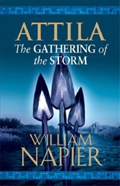Attila : Gathering of the Storm - Napier, William