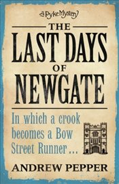 Last Days of Newgate - Pepper, Andrew