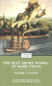 Best Short Works of Mark Twain - Twain, Mark