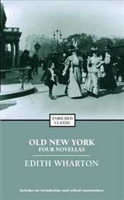 Old New York : Four Novellas - Wharton, Edith