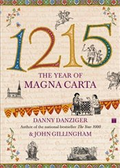 1215 : Year of Magna Carta - Danziger, Danny