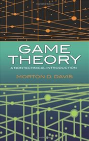 Game Theory : A Nontechnical Introduction - Davis, Morton D.