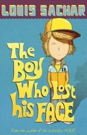 Boy Who Lost His Face - Sachar, Louis