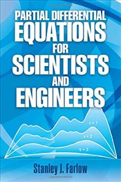 Partial Differential Equations For Scientists and Engineers - Farlow, Stanley J.