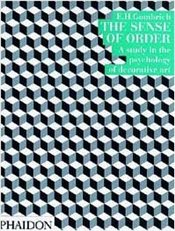 Sense of Order : Study in the Psychology of Decorative Art  - Gombrich, Ernst H.