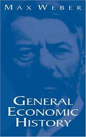 General Economic History - Weber, Max