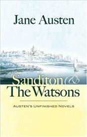 Sanditon and The Watsons - Austen, Jane