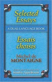 Selected Essays : A Dual-Language Book - Montaigne, Michel De