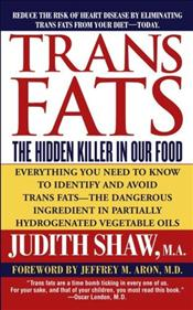 Trans Fats : Hidden Killer in Our Food  - Shaw, Judith