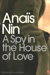 Spy in the House of Love - Nin, Anais