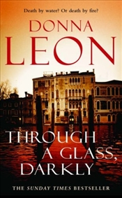 Through a Glass Darkly : Commissario Guido Brunetti Mystery 15 - Leon, Donna