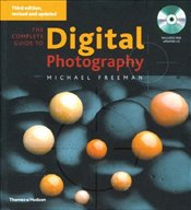Complete Guide to Digital Photography 3e + CD-ROM - Freeman, Michael