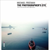 Photographers Eye : How to See and Shoot Better Digital Photos - Freeman, Michael