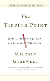 Tipping Point : How Little Things Can Make a Big Difference  - Gladwell, Malcolm