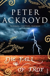 Fall of Troy - Ackroyd, Peter