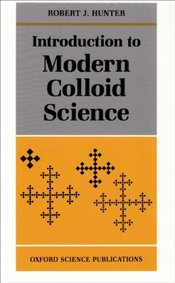 Introduction to Modern Colloid Science - Hunter, Robert J.