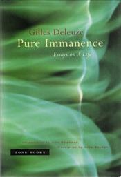 Pure Immanence : Essays on a Life - Deleuze, Gilles