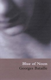 Blue of Noon - Bataille, Georges
