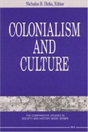 Colonialism and Culture - Dirks, Nicholas B.