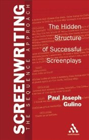Screenwriting : Sequence Approach - Gulino, Paul