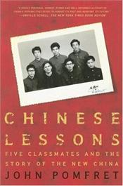 Chinese Lessons : Five Classmates and the Story of the New China - Pomfret, John