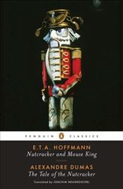 Nutcracker, Mouse King and The Tale of the Nutcracker - Hoffman, E.T.A.