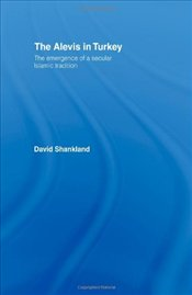 Alevis in Turkey : Emergence of a Secular Islamic Tradition - Shankland, David
