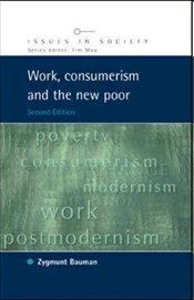 Work, Consumerism and the New Poor 2e - Bauman, Zygmunt