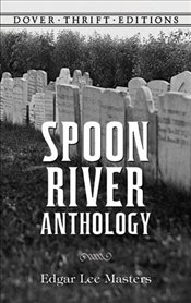 Spoon River Anthology - Masters, Edgar Lee
