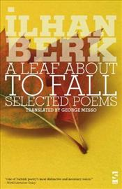 Leaf About to Fall : Selected Poems - Berk, İlhan