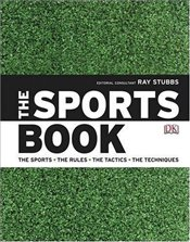 Sports Book : The Sports. The Rules. The Tactics. The Techniques -