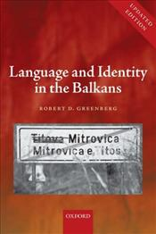 Language and Identity in the Balkans : Serbo-Croatian and Its Disintegration - Greenberg, Robert D.