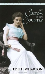 Custom of the Country - Wharton, Edith