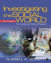 Investigating the Social World 5e : The Process and Practice of Research - Schutt, Russell K.