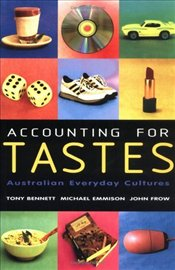 Accounting for Tastes : Australian Everyday Cultures  - Bennett, Tony