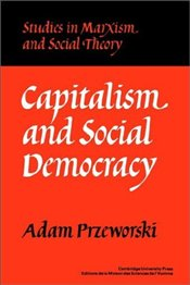 Capitalism and Social Democracy - PRZEWORSKI, ADAM