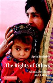 Rights of Others : Aliens, Residents, and Citizens - Benhabib, Sheila