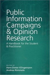 Public Information Campaigns and Opinion Research : A Handbook for the Student and Practitioner - Klingemann, Hans-Dieter