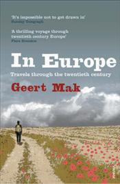 In Europe : Travels Through the Twentieth Century - Mak, Geert