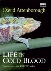 Life in Cold Blood - Attenborough, David