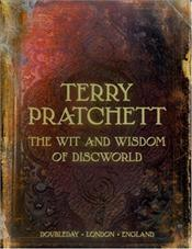 Wit and Wisdom of Discworld - Pratchett, Terry